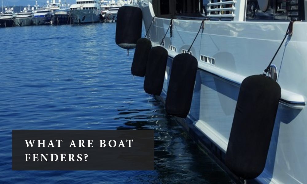 What Are Boat Fenders?