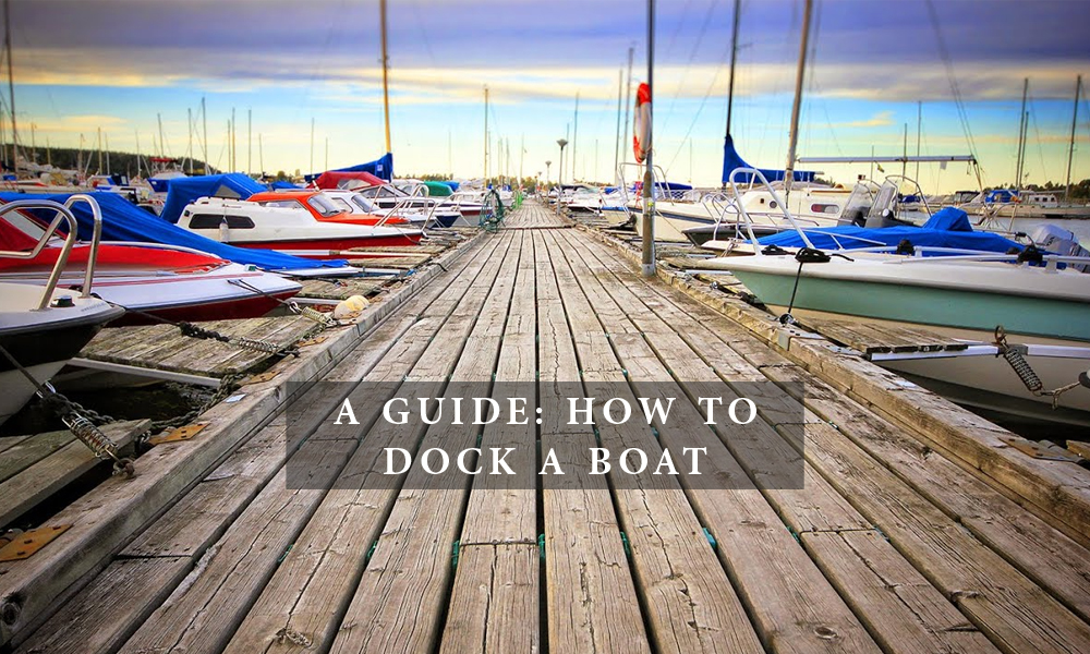 A Guide: How to Dock a Boat